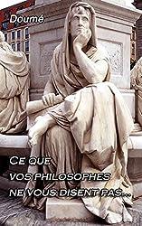 Ce que vos philosophes ne vous disent pas... (Spiritualité)