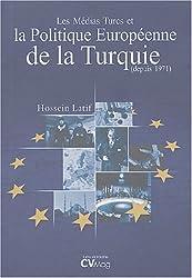 Les médias turcs et la politique européenne de la Turquie : Depuis 1971