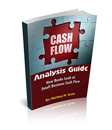 Cash Flow Analysis Guide - How Banks Look at Small Business Cash Flow: Small Business