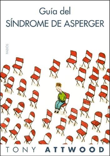 Guía del síndrome de Asperger (Divulgación-Autoayuda)