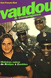 Vaudou & compagnies : Histoires noires de Abidjan à Zombies