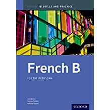 IB French B: Skills and Practice (International Baccalaureate)