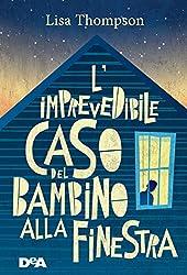 L'imprevedibile caso del bambino alla finestra (Italian Edition)
