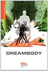Dreambody: The Body's Role in Healing the Self by Arnold Mindell (2011-11-01)