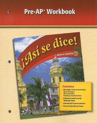 Asi Se Dice!, Glencoe Spanish 2, Pre-AP Workbook