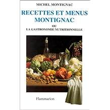 Recettes et menus Montignac ou la gastronomie nutritionnelle, tome 1
