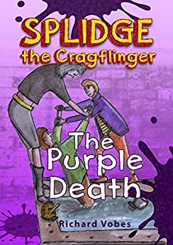 Splidge the Cragflinger: The Purple Death by [Vobes, Richard]