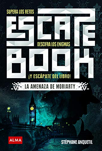 Escape book: La amenaza de Moriarty por Stéphane Anquetil
