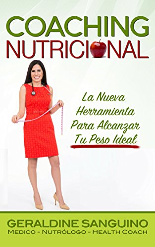 Coaching Nutricional: La Nueva Herramienta Para Alcanzar Tu Peso Ideal por Geraldine Sanguino