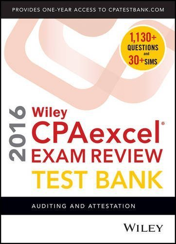Wiley CPAexcel Exam Review 2016 Test Bank: Auditing and Attestation by O. Ray Whittington (2015-12-14)