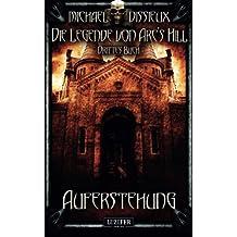 Auferstehung: Mystery, Horror, Spannung, Fantasy (Die Legende von Arc's Hill)