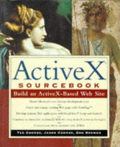 The ActiveX Sourcebook: Build an ActiveX-based Web Site