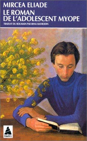 Le roman de l'adolescent myope par Mircea Eliade
