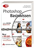 Photoshop-Basiswissen: Band 13-16: Band 13: Freistellen; Band 14: Retuschieren; Band 15: Ebeneneffekte; Band 16: Bilder fürs Internet (DPI Grafik)