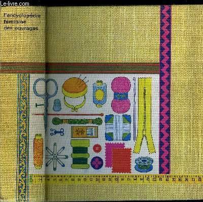 L'encyclopédie féminine des ouvrages : La couture, le tricot, le crochet, la broderie, la tapisserie et les tapis