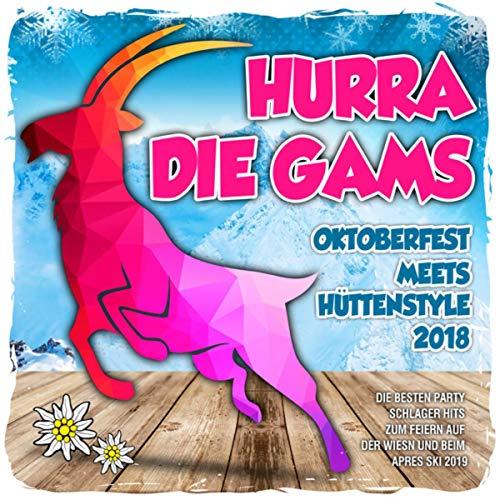 Hurra die Gams - Oktoberfest meets Hüttenstyle 2018 (Die besten Party Schlager Hits zum Feiern auf der Wiesn und beim Apres Ski 2019)