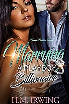Marrying a Playboy Billionaire (English Edition) di [Irwing, H.M.]