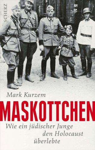 Preisvergleich Produktbild Maskottchen: Wie ein jüdischer Junge den Holocaust überlebte