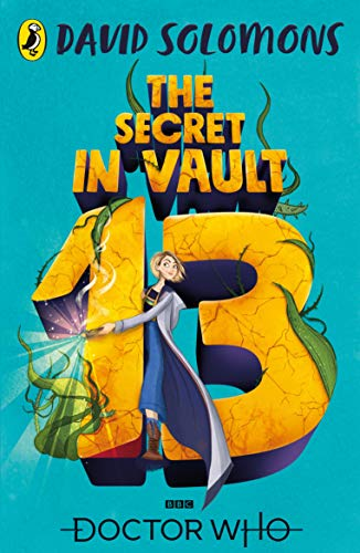 Doctor Who: The Secret in Vault 13: A Doctor Who Story (English Edition)