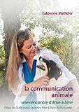 La communication animale: Une rencontre d'âme à âme
