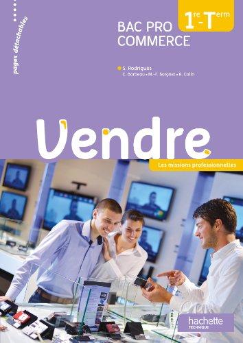 Vendre 1re et Terminale Bac Pro Commerce - Livre élève - Ed. 2013 par Sylvette Rodriguès