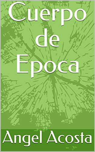 Cuerpo de Epoca por Angel Acosta
