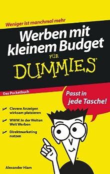 Werben mit kleinem Budget für Dummies von [Hiam, Alexander]