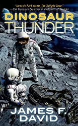 Dinosaur Thunder by James F. David (2013-11-26)