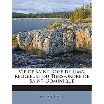 Vie de Saint Rose de Lima, religieuse du Tiers-ordre de Saint-Dominique