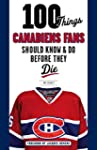 100 Things Canadiens Fans Should Know...