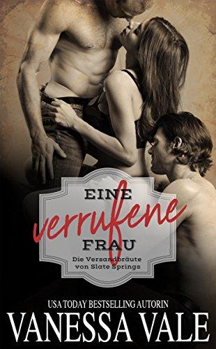 Buchseite und Rezensionen zu 'Eine verrufene Frau (Die Versandbräute von Slate Springs 1)' von Vanessa Vale