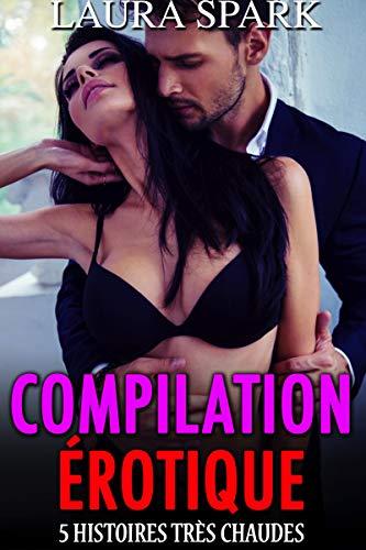 Compilation érotique: 5 histoires très chaudes pour adultes (-18) #3 par Laura Spark