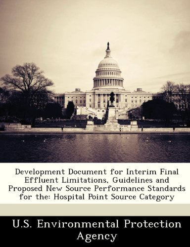 Development Document for Interim Final Effluent Limitations, Guidelines and Proposed New Source Performance Standards for the: Hospital Point Source Category