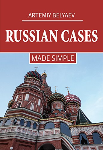 Russian Cases - Made Simple (Russian Language courses Book 2) (English Edition)