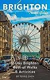Brighton Travel Guide (Unanchor) - 2-Day Brighton Best-of Walks & Activities