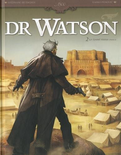 Dr Watson (2) : Le Grand Hiatus. 2