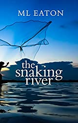 The Snaking River: 1934 -1941 The essence of Burma burns deep into the heart and life of a little English boy (Faraway Lands) (English Edition)