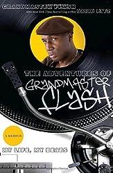 The Adventures of Grandmaster Flash: My Life, My Beats by Grandmaster Flash (2008-06-10)