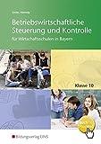 Betriebswirtschaftliche Steuerung und Kontrolle für Wirtschaftsschulen in Bayern: Schülerband 10