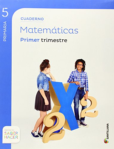 CUADERNO MATEMATICAS 5 PRIMARIA 1 TRIM SABER HACER - 9788468014593