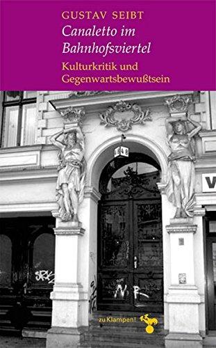 Canaletto im Bahnhofsviertel. Kulturkritik und Gegenwartsbewußtsein