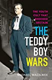 Teddy Boy Wars, The : The Youth Cult that Shocked Britain