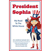 President Sophia: My Road To The White House (English Edition)