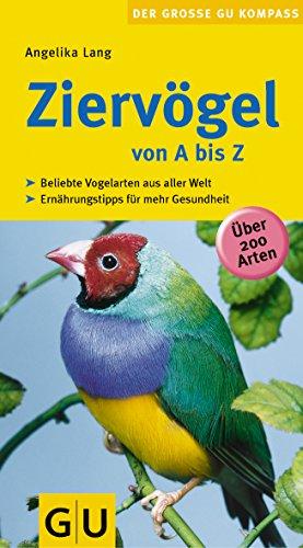Ziervögel von A bis Z (GU Der große Kompass)