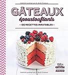 G�teaux �poustouflants : 100 recettes...