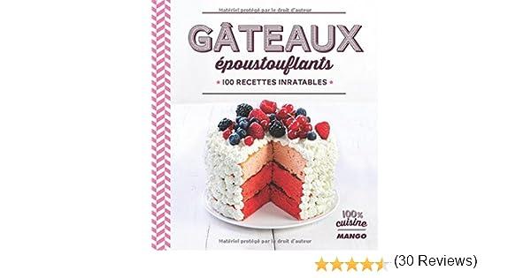 Amazonfr Gâteaux époustouflants 100 Recettes Inratables