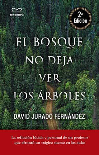 El bosque no deja ver los árboles por David Jurado Fernández
