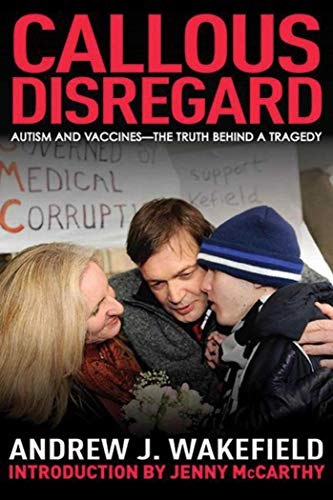 Callous Disregard: Autism and Vaccines: The Truth Behind a Tragedy (English Edition)