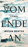Vom Ende an von Megan Hunter