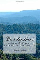 Le Doleur: Le château de Fraisac & La coupe de Saint-Martin